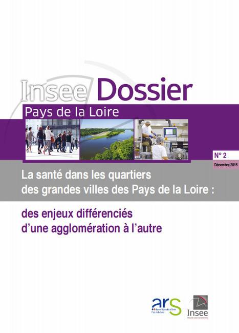 Insee > La santé dans les quartiers des grandes villes ligériennes : des enjeux différenciés d'une agglomération à l'autre | Observer les Pays de la Loire | Scoop.it