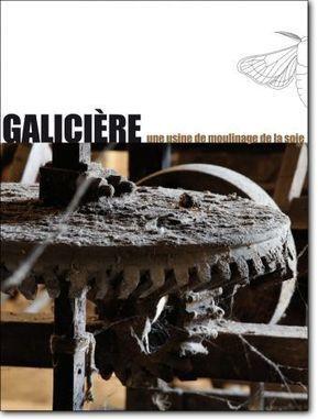 Galicière, une usine de moulinage de la soie | Actualité Culturelle | Scoop.it