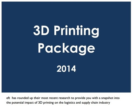 3D Printing: Hype or Opportunity? | eft - Supply Chain & Logistics Business Intelligence | Supply Chain, Logistics & Freight Transport Analysis by Chris Saynor | Scoop.it