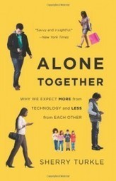 Review (Guest):  Alone Together: Why We Expect More from Technology and Less from Each Other | Educational Leadership and Technology | Scoop.it
