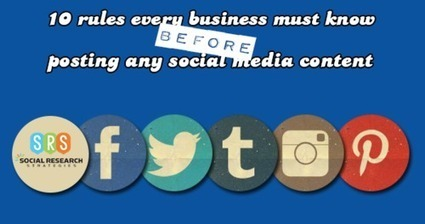 10 Rules Every Business Must Know BEFORE Posting Any Social Media Content | MarketingHits | Scoop.it