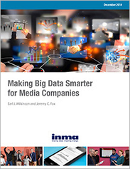 INMA: Report - Big Data for Media 2.0: Going Data-First | Big Media (En & Fr) | Scoop.it