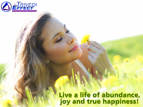 Live a life of true happiness by gaining abundance in life | Health and Wellness | Scoop.it
