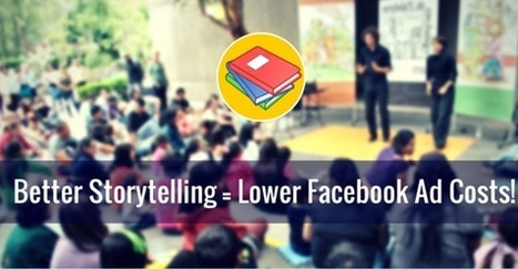 How to Lower Facebook Ad Costs With Better Storytelling   Social Mediapalooza   Scoop.it