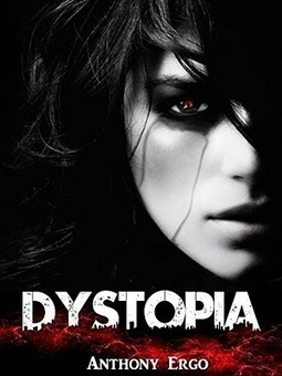 Dystopia by Anthony Ergo - review   Young Adult Books   Scoop.it