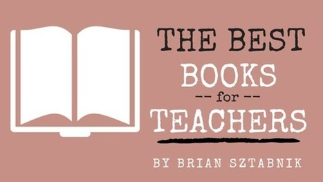 The Top 15 Book Recommendations for Teachers   Leadership for learning   Scoop.it