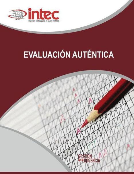 Evaluación Auténtica - Estupenda Guía que incluye Instrumentos para el Aula | eBook | Educación y TIC | Scoop.it