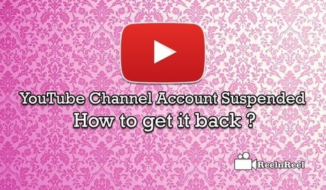 YouTube Channel Account Suspended: How to get it back? | Internet Marketing | Scoop.it