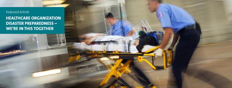 Healthcare organization disaster preparedness - Knowledge at Work | emergency medical | Scoop.it