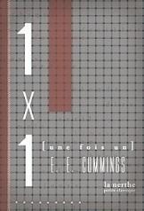 Sortie en librairie le 12 avril 2013  :  E.E. Cummings, 1 x 1  [une fois un], La Nerthe, 2003, traduit et présenté par Jacques Demarcq   art on the go   Scoop.it