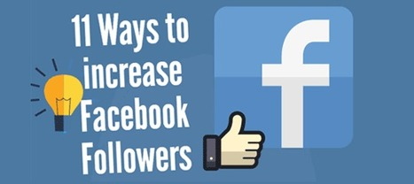 11 Ways To Increase Your Facebook Followers | Social Media Strategies | Scoop.it