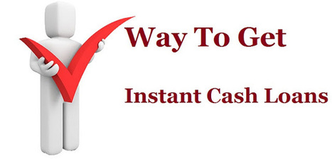 Right Way To Get Instant Cash Loans In Serious Financial Situation! | Quick Cash loans | Scoop.it