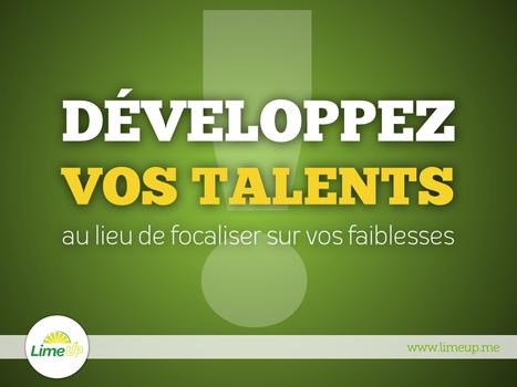 Développez vos talents, au lieu de focaliser sur vos faiblesses | Entrepreneuriat, Carrière & Personal Branding | Scoop.it