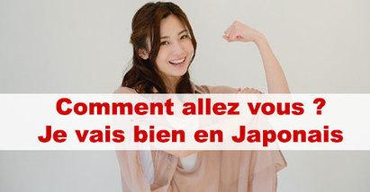 Je vais bien en japonais : Comment allez vous en japonais ? | japon | Scoop.it