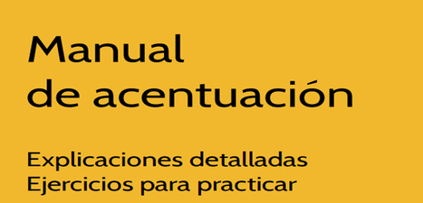 Manual de acentuación (descarga gratuita) - Instituto de Tecnologías para Docentes | Yo Profesor | Educacion, ecologia y TIC | Scoop.it