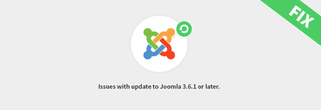 5 issues that may appear while updating to Joomla 3.6.1 or later. | Joomla 3.x templates | Scoop.it