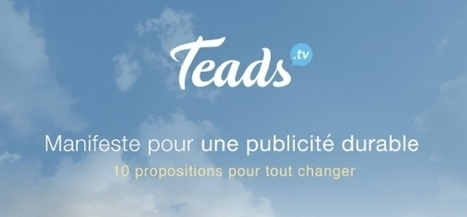 Teads : un manifeste pour une publicité durable en 10 points clés   Marketing Respectueux et Utile   Scoop.it