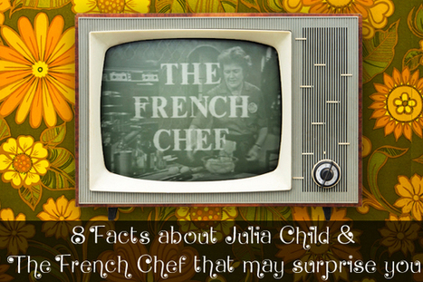 8 facts about Julia Child and The French Chef that may surprise you   All Things Wine and Food!   Scoop.it