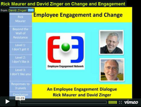 Employee Engagement Dialogue on Change Resistance with Rick Maurer and David Zinger | MyVenturePad | Business change | Scoop.it
