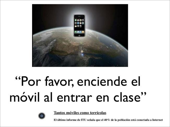 Por favor, enciende el móvil al entrar en clase