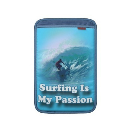 Surfing Is My Passion MacBook Air Sleeves from Zazzle.com | Alcoholics Anonymous Gifts | Scoop.it