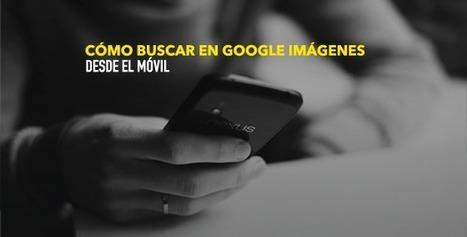 ¿Cómo buscar por imágenes en Google desde el móvil? | #MASblog | Educacion, ecologia y TIC | Scoop.it