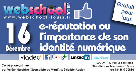E-réputation ou l'importance de son identité numérique : Webschool Tours S3#4 | Claude Bueno | Digital Martketing 101 | Scoop.it