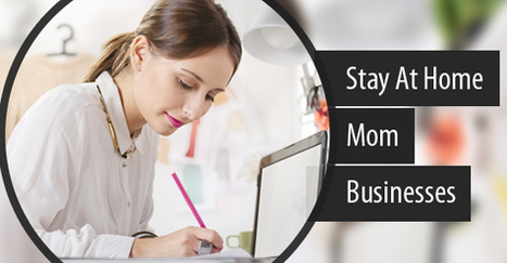 Popular Business Ideas For Stay At Home Moms | Global Wealth Coach | Law and legal services | Scoop.it