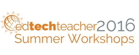 EdTechTeacher Teaching with Technology Summer Workshop Series 2015 | New Web 2.0 tools for education | Scoop.it