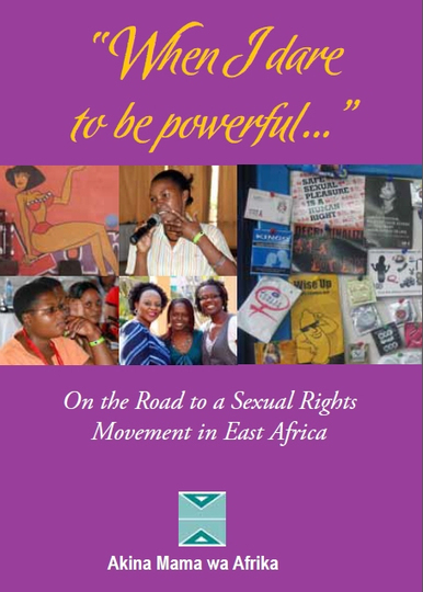 """When I dare to be powerful..."" - On the Road to a Sexual Rights Movement in East Africa 