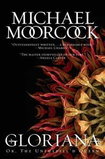 Black Gate » Articles » Future Treasures: Gloriana: Or, The Unfulfill'd Queen by Michael Moorcock | Journeys of the Sorcerer | Scoop.it