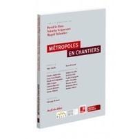 Métropoles en chantiers - Au fil du débat - Collectivités locales - Ouvrages | La boutique Berger-Levrault | Ambiances, Architectures, Urbanités | Scoop.it