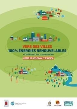 «Vers des villes 100% énergies renouvelables»: pistes d'actions et de solutions pour les décideurs locaux - CLER - Réseau pour la transition énergétique | Veille Transition écologique | Scoop.it