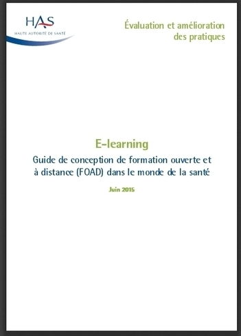 HAS et e-learning : Nouveau guide FOAD | éducation, classe inversée, Mooc... | Scoop.it