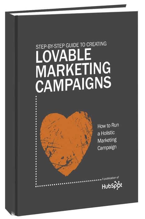 The Step-by-Step Guide to Lovable Marketing Campaigns | Les Livres Blancs d'un webmaster éditorial | Scoop.it