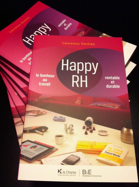 Happy RH - Le Bonheur au Travail, c'est rentable et durable! | Veille Relation Client & RH Marque Employeur | Scoop.it