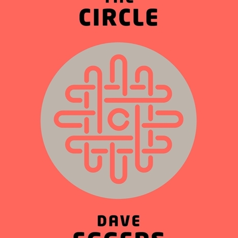 Dave Eggers' 'The Circle' is a Status Update for All Social Media Users - PolicyMic | Social Media | Scoop.it