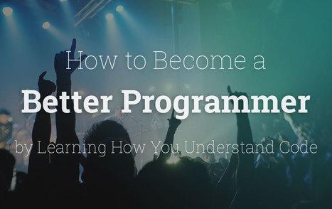Become a better programmer | Web Dev News | Scoop.it