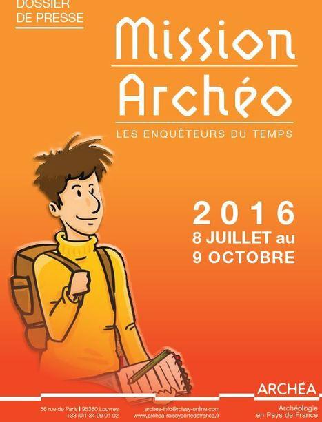 """Mission archéo : les enquêteurs du temps   Office de Tourisme """"Roissy, Clé de France""""   Scoop.it"""