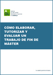 Cómo elaborar, tutorizar y evaluar un Trabajo de Fin de Máster | Create, Innovate & Evaluate in Higher Education | Scoop.it