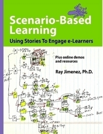 Scenario-Based Learning: Using Stories To Engage e-Learners by Ray Jimenez, Ph.D. (Paperback) - Lulu | Designing Minds | Scoop.it