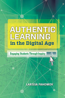 ASCD Book: Authentic Learning in the Digital Age: Engaging Students Through Inquiry | Learning & Mind & Brain | Scoop.it