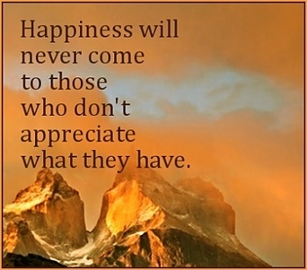 Happiness will never come to those who don't appreciate what they have. | Indigenous Spirituality | Scoop.it
