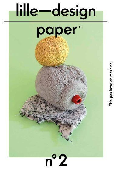 Design paper n°2 - Perspectives du design textile / Lille Design   Design   Scoop.it