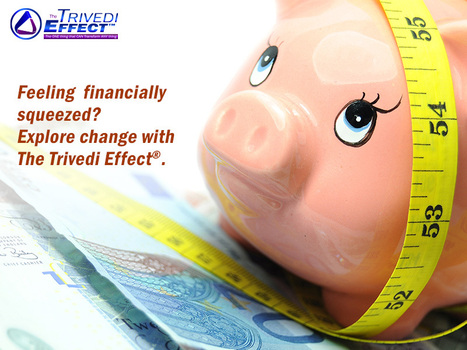 Feeling the pinch? Financial belts tightened? Explore The Trivedi Effect® | Human Wellness | Scoop.it