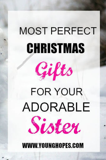 13 Perfect, Good Christmas Gift Ideas For Sister (Younger or Older) • | All Occasion Gifts | Scoop.it