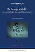 Nicolas Floury : De l'usage addictif : une ontologie du sujet toxicomane   Nouvelles Psy   Scoop.it