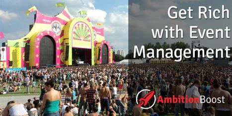 Event Management, a Billion Dollar Industry - AmbitionBoost | Event Management | Scoop.it