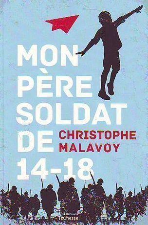 Mon père, soldat de 14-18 Christophe MALAVOY (Dès 8 ans) | Centenaire de la Première Guerre Mondiale | Scoop.it