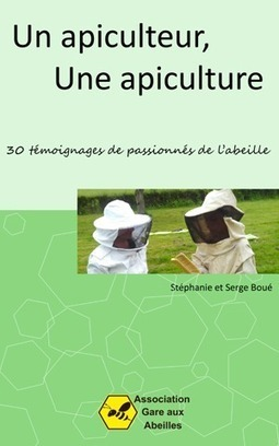 «Un apiculteur, Une apiculture» | Le monde des abeilles | Scoop.it